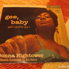 Discos de vinilo: DONNA HIGHTOWER EP 45 RPM EVERYDAY I´VE GOT THE BLUES GEE BABY CAPITOL ESPAÑA 1960. Lote 277038028