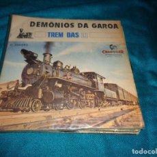 Discos de vinilo: OS DEMONIOS DA GAROA. TREM DAS 11 / CHUM-CHIM-CHUM. CHANTECLER, EDC. BRASIL (#). Lote 277049413