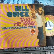 Discos de vinilo: BILL QUICK SINGLE TAKE ME AWAY 1972. Lote 277060263