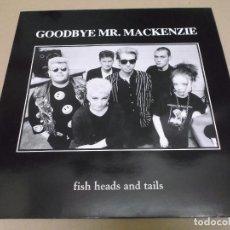 Disques de vinyle: GOODBYE MR. MACKENZIE (LP) FISH HEADS AND TAILS AÑO – 1989 – EDICION U.K.. Lote 277073888