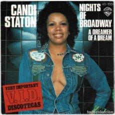 Discos de vinilo: CANDI STATON - NIGHTS OF BRODWAY / A DREAMER OF A DREAM. SINGLE. Lote 277076468