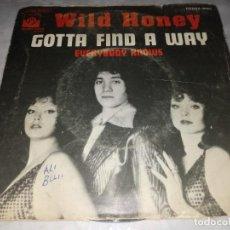 Discos de vinilo: WILD HONEY-GOTTA FIND A WAY-ORIGINAL ESPAÑOL 1974. Lote 277077253