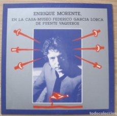 Discos de vinilo: ENRIQUE MORENTE , EN LA CASA MUSEO FEDERICO GARCÍA LORCA DE FUENTE VAQUEROS. Lote 277093198