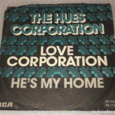 Discos de vinilo: SINGLE THE HUES CORPORATION - LOVE CORPORATION . HE'S MY HOME - RCA VICTOR -PEDIDO MINIMO 7€. Lote 277102988