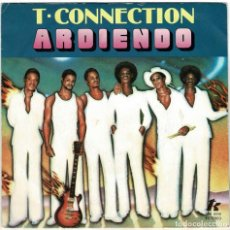 Discos de vinilo: T-CONNECTION - ARDIENDO / CUSH. SINGLE. Lote 277108313