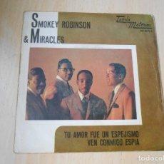 Discos de vinilo: SMOKEY ROBINSON & MIRACLES, SG, TU AMOR FUE UN ESPEJISMO + 1, AÑO 1967. Lote 277112188