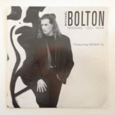 Discos de vinilo: MICHAEL BOLTON FEATURING KENNY G – MISSING YOU NOW / IT'S ONLY MY HEART HOLANDA,1992. Lote 277115098