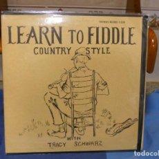 Discos de vinilo: PRECIOSO LP COUNTRY AMERICANA LEARN TO FIDDLE COUNTRY STYLE USA 68 BUEN ESTADO TRACY SCHWARZ. Lote 277115778