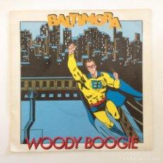 Discos de vinilo: BALTIMORA – WOODY BOOGIE / WOODY BOOGIE (INSTRUMENTAL) SPAIN,1985 EMI. Lote 277118098