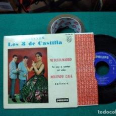 Discos de vinilo: VUELVEN LOS 3 DE CASTILLA. ME GUSTA MADRID - MOLIENDO CAFE EP PHILIPS.. Lote 277120118