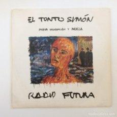 Discos de vinilo: RADIO FUTURA – EL TONTO SIMON / EL VIENTO DE AFRICA SPAIN,1985 ARIOLA. Lote 277120203