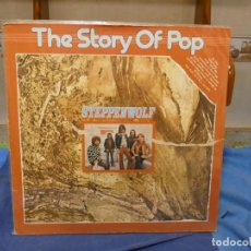 Discos de vinilo: LP ALEMANIA CIRCA 1973 THE STORY OF POP STEPPENWOLF VINILO MUY BIEN TAPA RASGADA. Lote 277136118