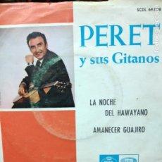 Discos de vinilo: PERET Y SUS GITANOS. LA NOCHE DEL HAWAYANO - AMANECER GUAJIRO. SINGLE REGAL. Lote 277137973