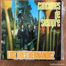 Discos de vinilo: LOS TRES HERNÁNDEZ - CANCIONES DE SIEMPRE - LP EKIPO 1966. Lote 277138023