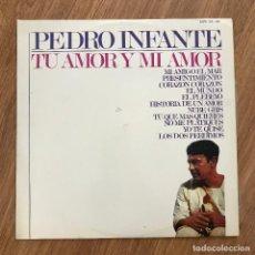 Discos de vinilo: PEDRO INFANTE - TU AMOR Y MI AMOR - LP HISPAVOX 1965. Lote 277141998