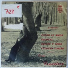 Discos de vinilo: FRANCISCO // FUEGO DE AMOR+3 // 1968 // EP. Lote 277142318