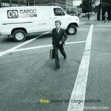 Discos de vinilo: VARIOUS – FIVE YEARS OF CARGO EDITION. Lote 277143613