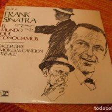 Discos de vinilo: FRANK SINATRA EP 45 RPM THE WORLD WE KNEW REPRISE ESPAÑA 1967 LAMINADA. Lote 277156738