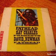 Discos de vinilo: RAY CHARLES DAVID NEWMAN SINGLE FATHEAD BELTER ESPAÑA 1961 LAMINADA. Lote 277158183