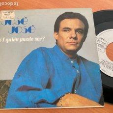 Discos de vinilo: JOSE JOSE ( ¿Y QUIEN PUEDE SER?) SINGLE 1986 (EPI24). Lote 277171933