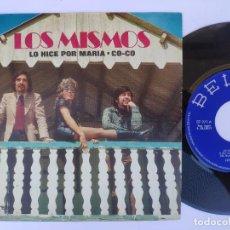 Discos de vinilo: LOS MISMOS - 45 SPAIN PS - MINT * LO HICE POR MARIA / CO - CO. Lote 277178528