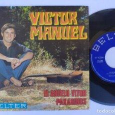 Discos de vinilo: VICTOR MANUEL - 45 SPAIN PS - MINT * EL ABUELO VICTOR / PAXARINOS. Lote 277178848