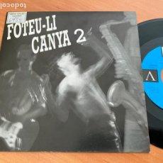 Discos de vinilo: FOTEU-LI CANYA 2 SINGLE 1992 ESPAÑA PROMO (EPI24). Lote 277186113