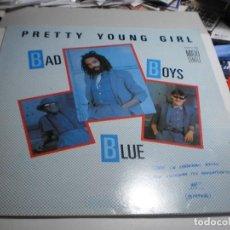 Discos de vinilo: MAXI SINGLE. BAD BOYS BLUE. PRETTY YOUNG GIRL. ZAFIRO 1985 SPAIN (PROBADO, BIEN, BUEN ESTADO). Lote 277209283