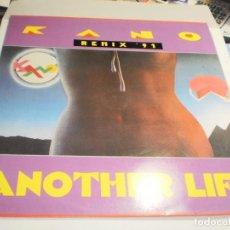 Discos de vinilo: MAXI SINGLE KANO. ANOTHER LIFE. REMIX '91. BLANCO Y NEGRO 1991 SPAIN (PROBADO, BIEN, SEMINUEVO). Lote 277209513