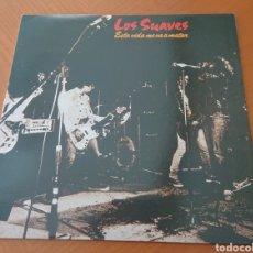 Disques de vinyle: LOS SUAVES LP, ESA VIDA ME VA A MATAR, CON ENCARTE, BUEN ESTADO, VED FOTOS. Lote 277216298