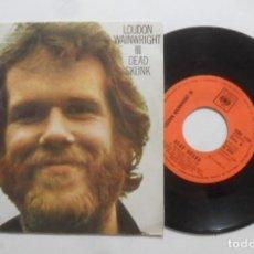 Discos de vinilo: SINGLE - LOUDON WAINWRIGHT III - A: DEAD SKUNK - B: INUTIL DECIRLO - CBS - 1973. Lote 277241113