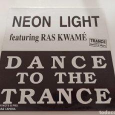 """Discos de vinilo: NEON LIGHT FEATURING RAS KWUAMÉ* - DANCE TO THE TRANCE (12""""). Lote 277245623"""