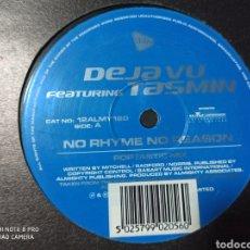 """Discos de vinilo: DEJA VU FEATURING TASMIN - NO RHYME NO REASON (12""""). Lote 277251103"""