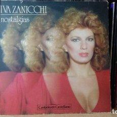 Discos de vinilo: *IVA ZANICCHI - NOSTALGIAS - LPA AÑO 1981 - LEER DESCRIPCIÓN. Lote 277271053