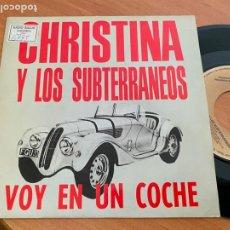 Discos de vinilo: CHRISTINA Y LOS SUBTERRANEOS (VOY EN UN COCHE) SINGLE 1992 PROMO (EPI24). Lote 277271843