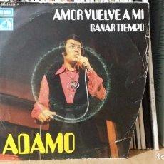 Discos de vinilo: **ADAMO - AMOR VUELVE A MI / GANAR TIEMPO - SG AÑO 1971 - LEER DESCRIPCIÓN. Lote 277274138