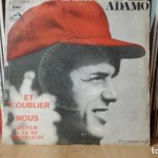 Discos de vinilo: **ADAMO - ET T'OUBLIER / NOUS - SG AÑO 1971 - PROMOCIÓN - LEER DESCRIPCIÓN. Lote 277274753