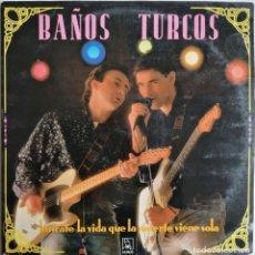 Discos de vinilo: BAÑOS TURCOS, BUSCATE LA VIDA QUE LA MUERTE VIENE SOLA, HORUS 60.015. Lote 277414538