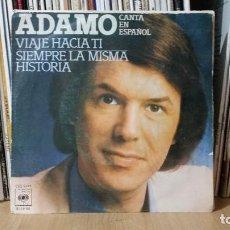 Discos de vinilo: **ADAMO - SIEMPRE LA MISMA HISTORIA / VIAJE HACIA TI - SG AÑO 1977 - LEER DESCRIPCIÓN. Lote 277425588