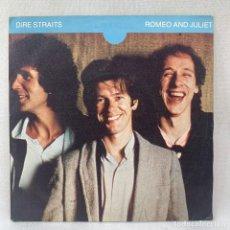 Discos de vinilo: SINGLE DIRE STRAITS - ROMEO AND JULIET - ESPAÑA - AÑO 1981. Lote 277444213