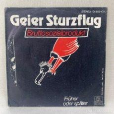 Discos de vinilo: SINGLE GEIER STURZFLUG - BRUTTOSOZIALPRODUKT - ESPAÑA - AÑO 1981. Lote 277444623