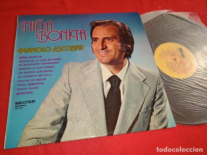 MANOLO ESCOBAR NIÑA BONITA LP 1976 BELTER EXCELENTE ESTADO (Música - Discos - LP Vinilo - Flamenco, Canción española y Cuplé)