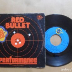 Discos de vinilo: SINGLE - PERFORMANCE - A: RED BULLET - B: DULCE AMANTE - CARNABY - 1975. Lote 277495858