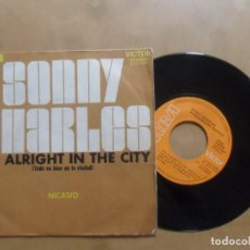 Discos de vinilo: SINGLE - SONNY CHARLES - A: IT'S ALRIGHT IN THE CITY - B: NICASIO - RCA VICTOR - 1972. Lote 277503018