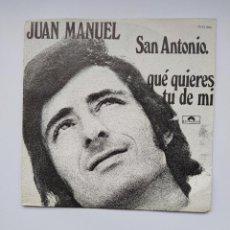 Discos de vinilo: JUAN MANUEL - SAN ANTONIO + QUE QUIERES TU DE MI - SINGLE. TDKDS21. Lote 277509283