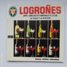 Discos de vinilo: CLUB DEPORTIVO LOGROÑES. UNA CANCION HOMENAJE AL CLUB, LA RIOJA Y LA AFICION. JORGE ARDANZA. TDKDS21. Lote 277510143