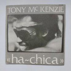 Discos de vinilo: TONY MCKENZIE – HA CHICA. SINGLE. TDKDS21. Lote 277513068