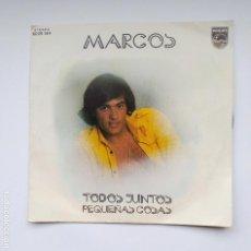 Discos de vinilo: MARCOS. TODOS JUNTOS. PEQUEÑAS COSAS. SINGLE. TDKDS21. Lote 277514613