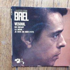 Discos de vinilo: JACQUES BREL - VESOUL + UN ENFANT + LA BIERE + JE SUIS UN SOIR D'ETE. Lote 277557553