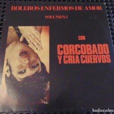 Disques de vinyle: CORCOBADO Y CRIA CUERVOS – BOLEROS ENFERMOS DE AMOR VOLUMEN I - LP TRIQUINOISE 1993. Lote 277067178